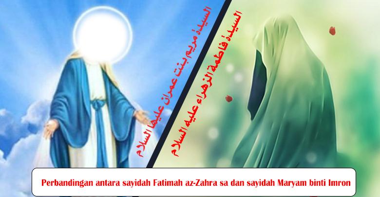 Perbandingan antara sayidah Fatimah az-Zahra sa dan sayidah Maryam binti Imron