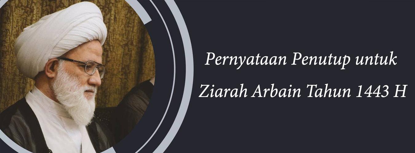 Pernyataan Penutup untuk Ziarah Arbain Tahun 1443 H