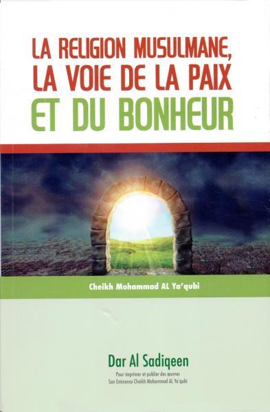 La religion musulmane, la voie de la paix et du bonheur