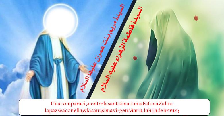 Una comparación entre la santísima dama Fatima Zahra (la paz sea con ella) y la santísima virgen Maria, la hija de Imran