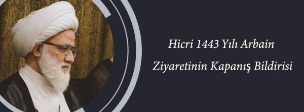 Hicri 1443 Yılı Arbain Ziyaretinin Kapanış Bildirisi